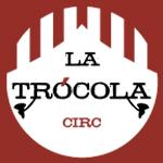 La Trócola Circ