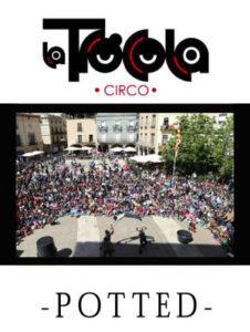 Potted Dossier. Companyia de circ La Trócola circ